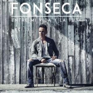 Fonseca – Entre Mi Vida y La Tuya